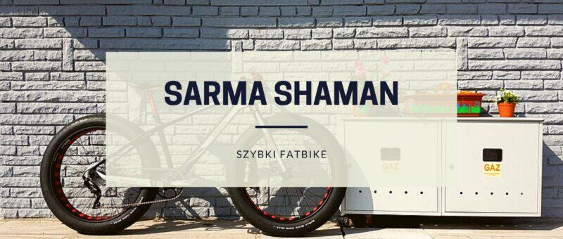Sarma Shaman szybki fatbike