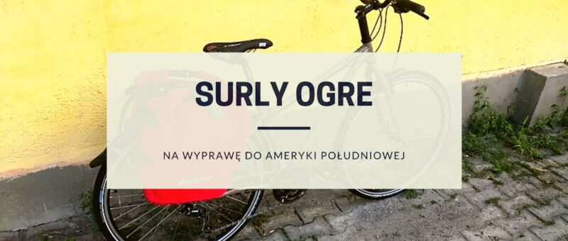 Surly Ogre na wyprawę do Ameryki Południowej